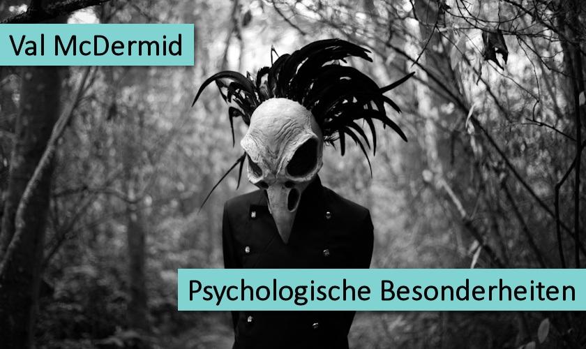 Val McDermid Psycologische Besonderheiten