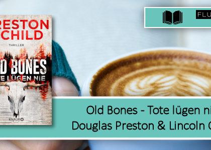 [Rezension] Old Bones - Tote Lügen nicht
