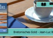 [Rezension] Bretonisches Gold
