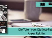[Rezension] Die Toten vom Djatlow-Pass