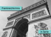 5 spannende Frankreich-Krimis in Serie