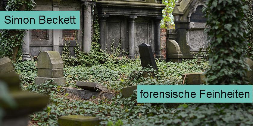 Simon Beckett forensische Feinheiten