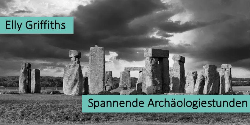 Elly Griffiths - Spannende Archäologiestunden