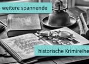 5 weitere spannende  historische Krimireihen