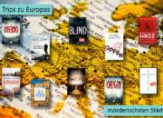 10 Trips zu Europas mörderischsten Städten