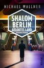 Shalom Berlin – Gelobtes Land