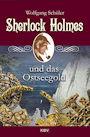 Sherlock Holes und das Ostseegold